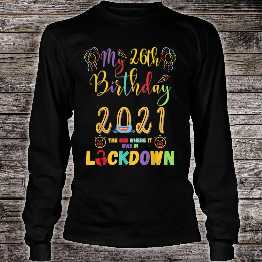 26th Birthday The One Where It Was In Lockdown 2021 Shirt long sleeved