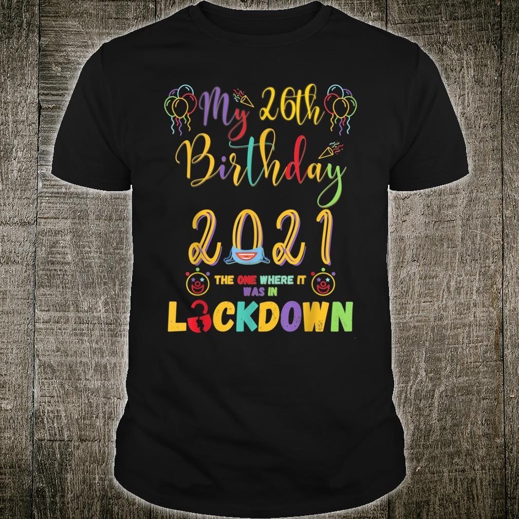 26th Birthday The One Where It Was In Lockdown 2021 Shirt