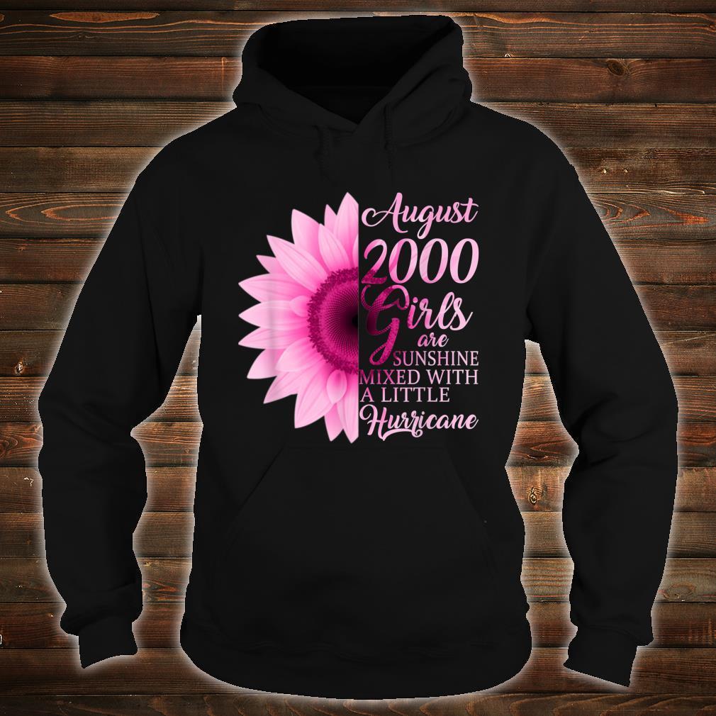 August Girls 2000 Shirt 19th Birthday Shirt hoodie
