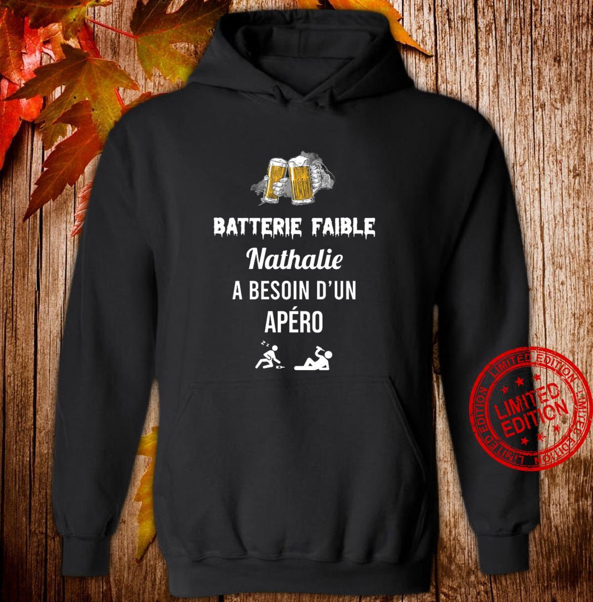 Batterie Faible Nathalie A Besoin D'un Apero Shirt hoodie