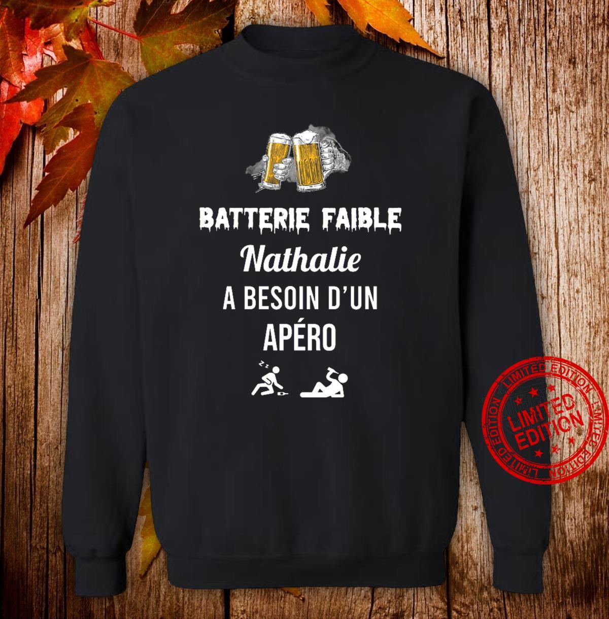 Batterie Faible Nathalie A Besoin D'un Apero Shirt sweater