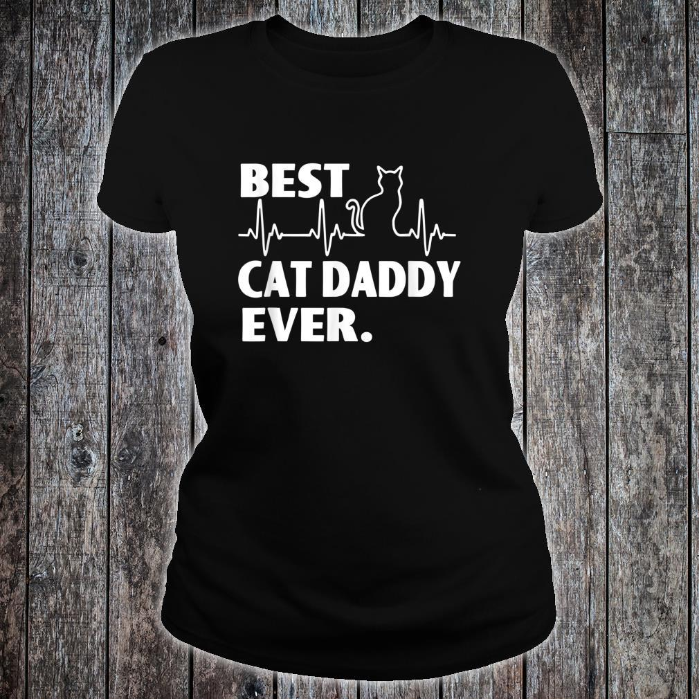 Best Cat Daddy Ever Great For Father Day Shirt ladies tee