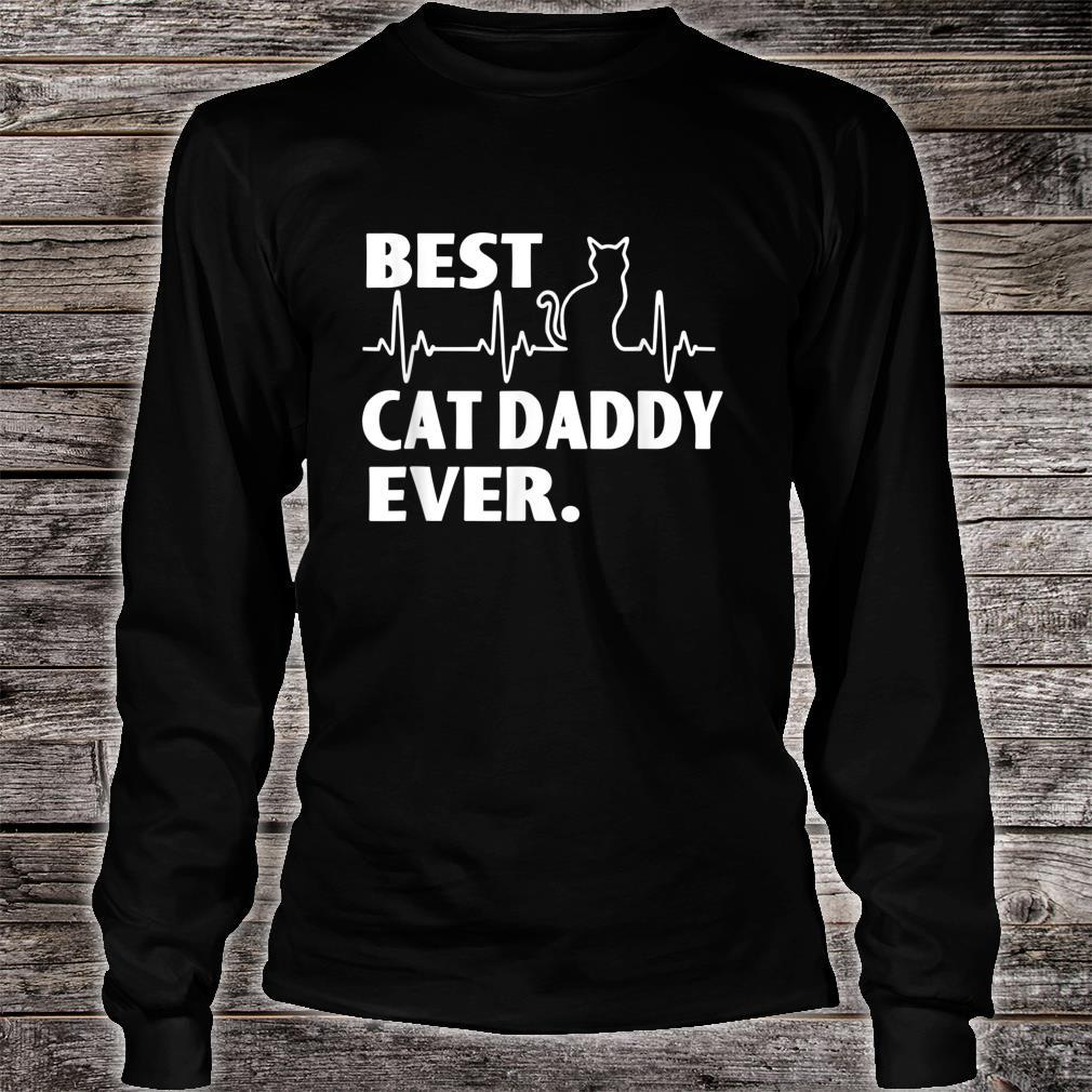 Best Cat Daddy Ever Great For Father Day Shirt long sleeved