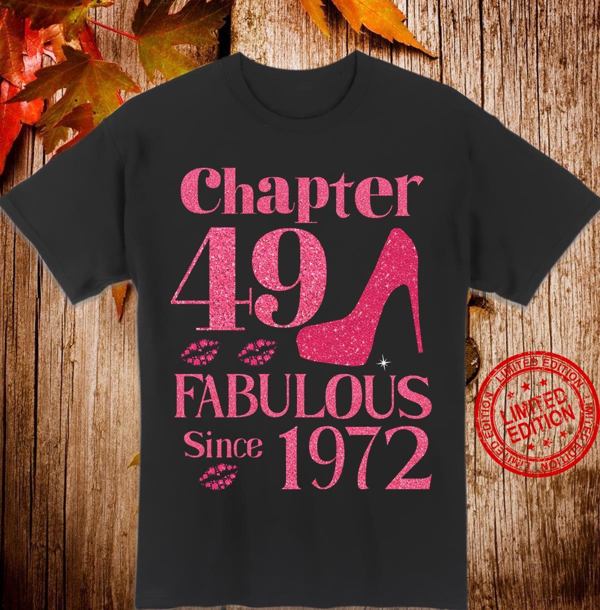 Chapter 49 Fabulous Since 1972 Shirt