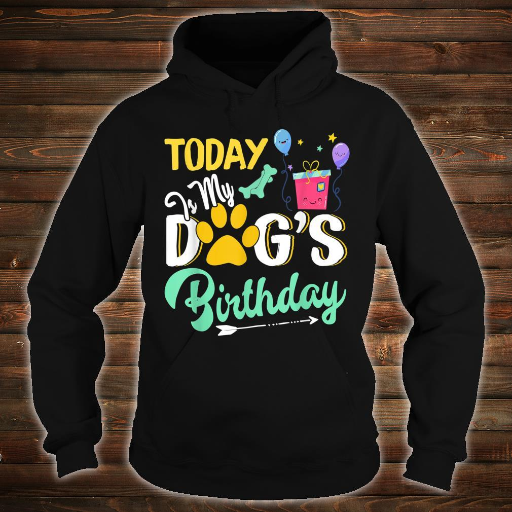 Dogs Today is My Dog's Birthday Pet Loves Shirt hoodie