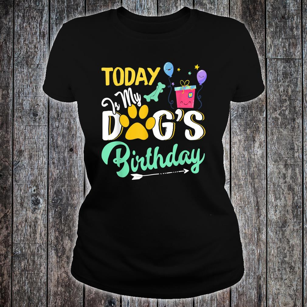 Dogs Today is My Dog's Birthday Pet Loves Shirt ladies tee
