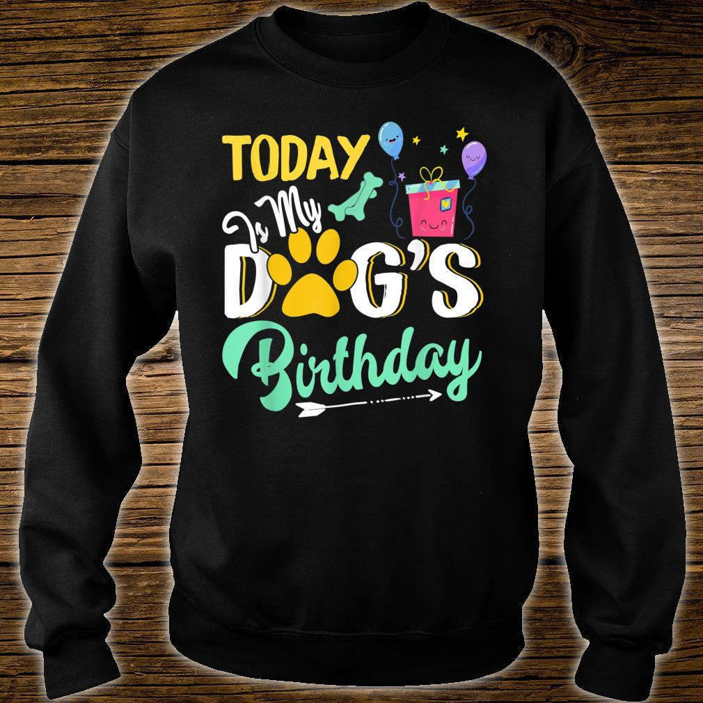 Dogs Today is My Dog's Birthday Pet Loves Shirt sweater