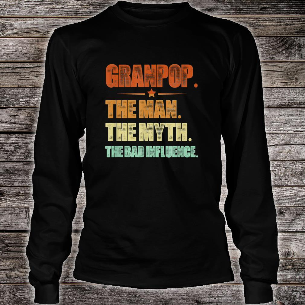 Father Day Granpop The Man The Myth The Bad Influence Shirt long sleeved