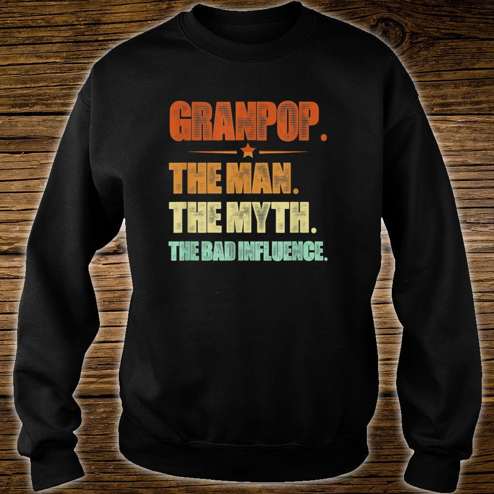 Father Day Granpop The Man The Myth The Bad Influence Shirt sweater