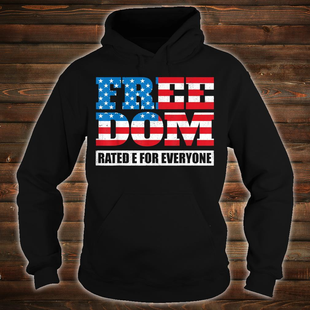 Freedom Rated E For Everyone Independence Day Shirt hoodie