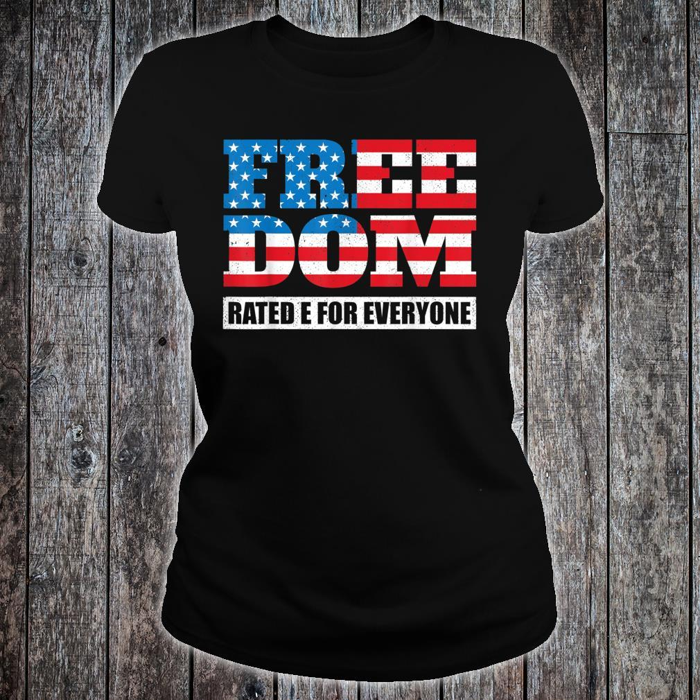 Freedom Rated E For Everyone Independence Day Shirt ladies tee