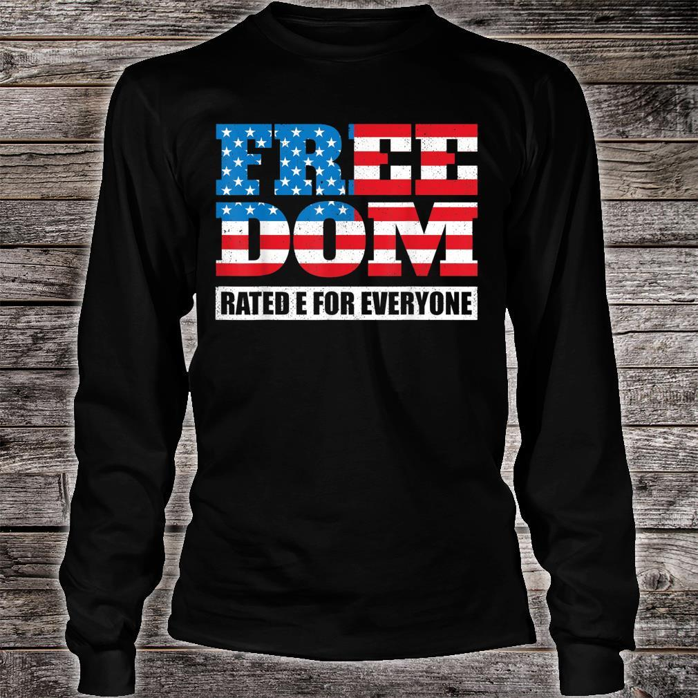 Freedom Rated E For Everyone Independence Day Shirt long sleeved