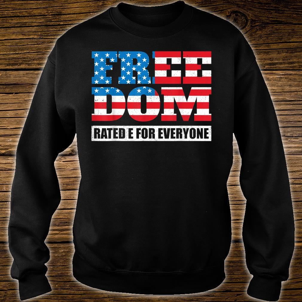 Freedom Rated E For Everyone Independence Day Shirt sweater