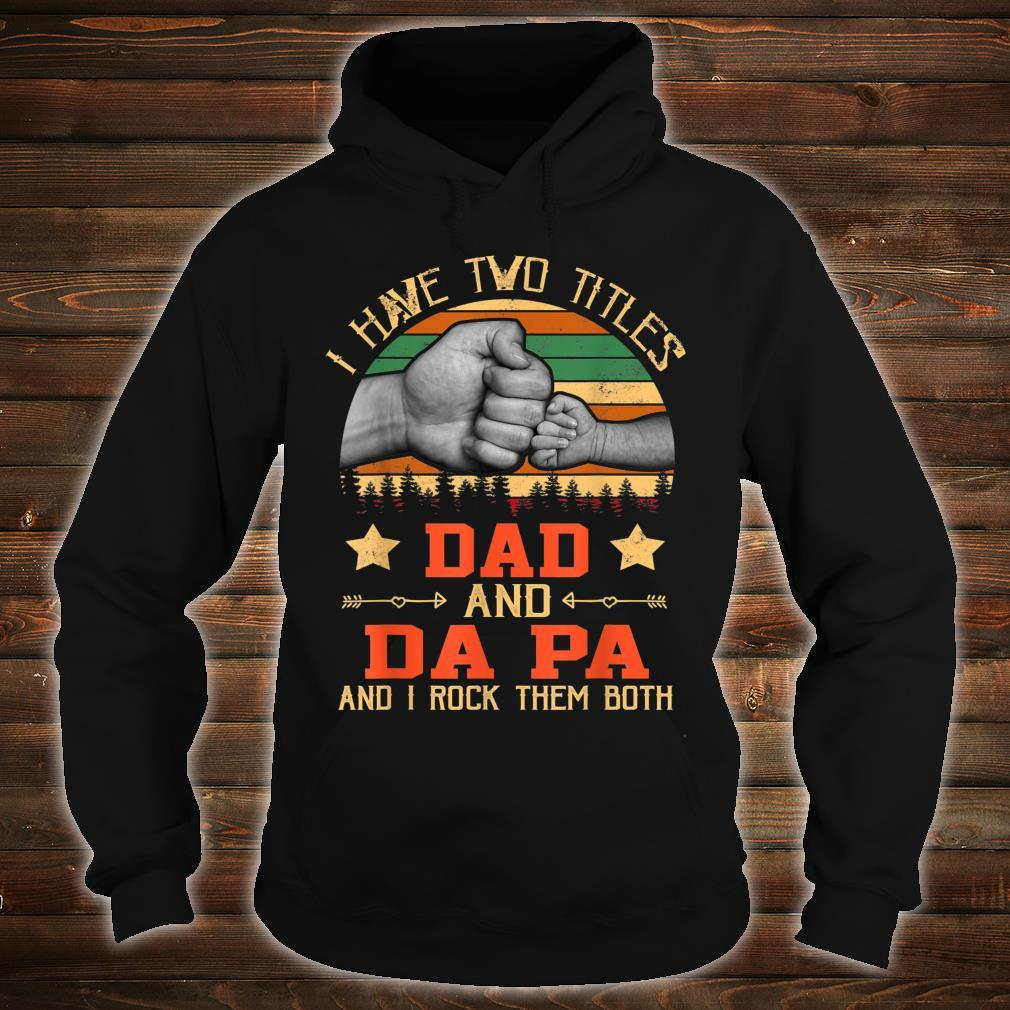 I Have Two Titles Dad & Da Pa Father Day Grandpa Shirt hoodie