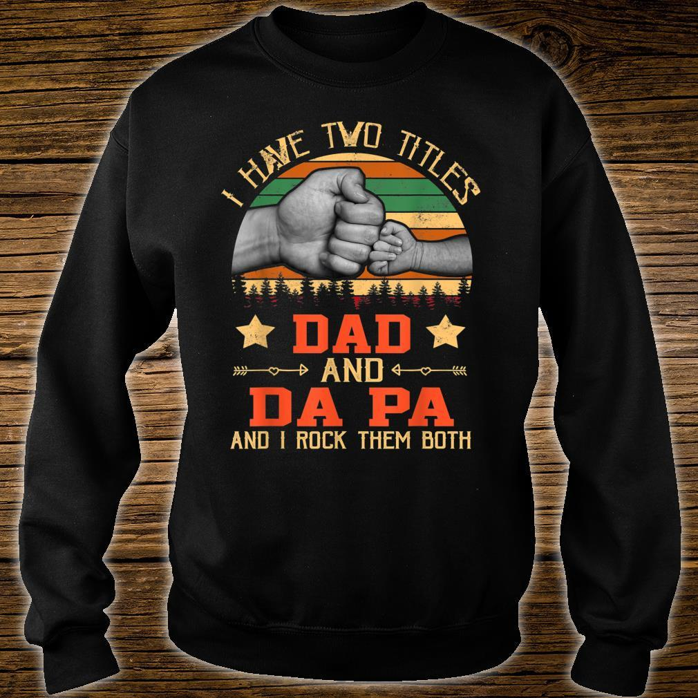 I Have Two Titles Dad & Da Pa Father Day Grandpa Shirt sweater
