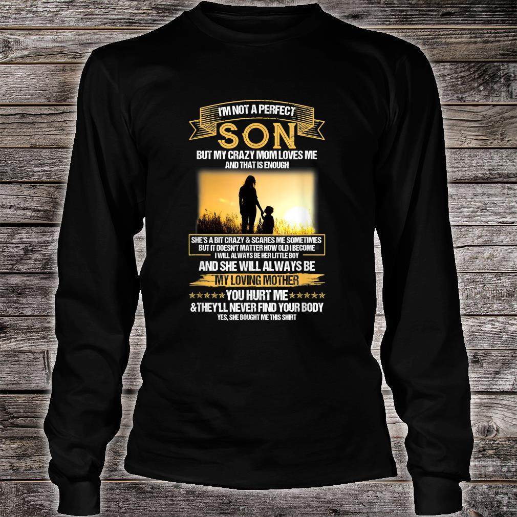 I'm Not A Perfect Son But My Crazy Mom Loves Me Mother's Day Shirt long sleeved