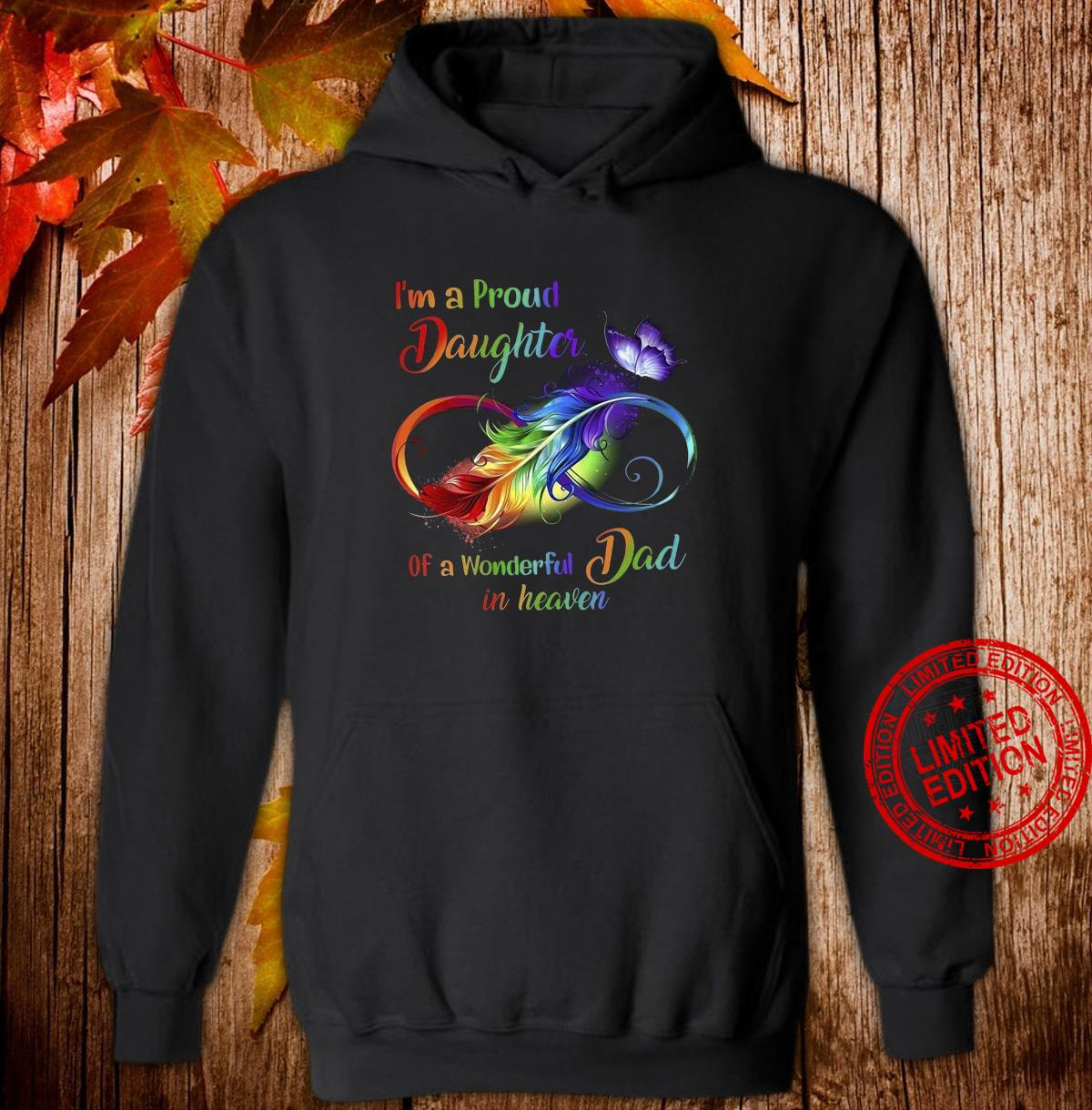 I'm Pround Daughter Of A Wonderful Dad In Heaven Shirt hoodie