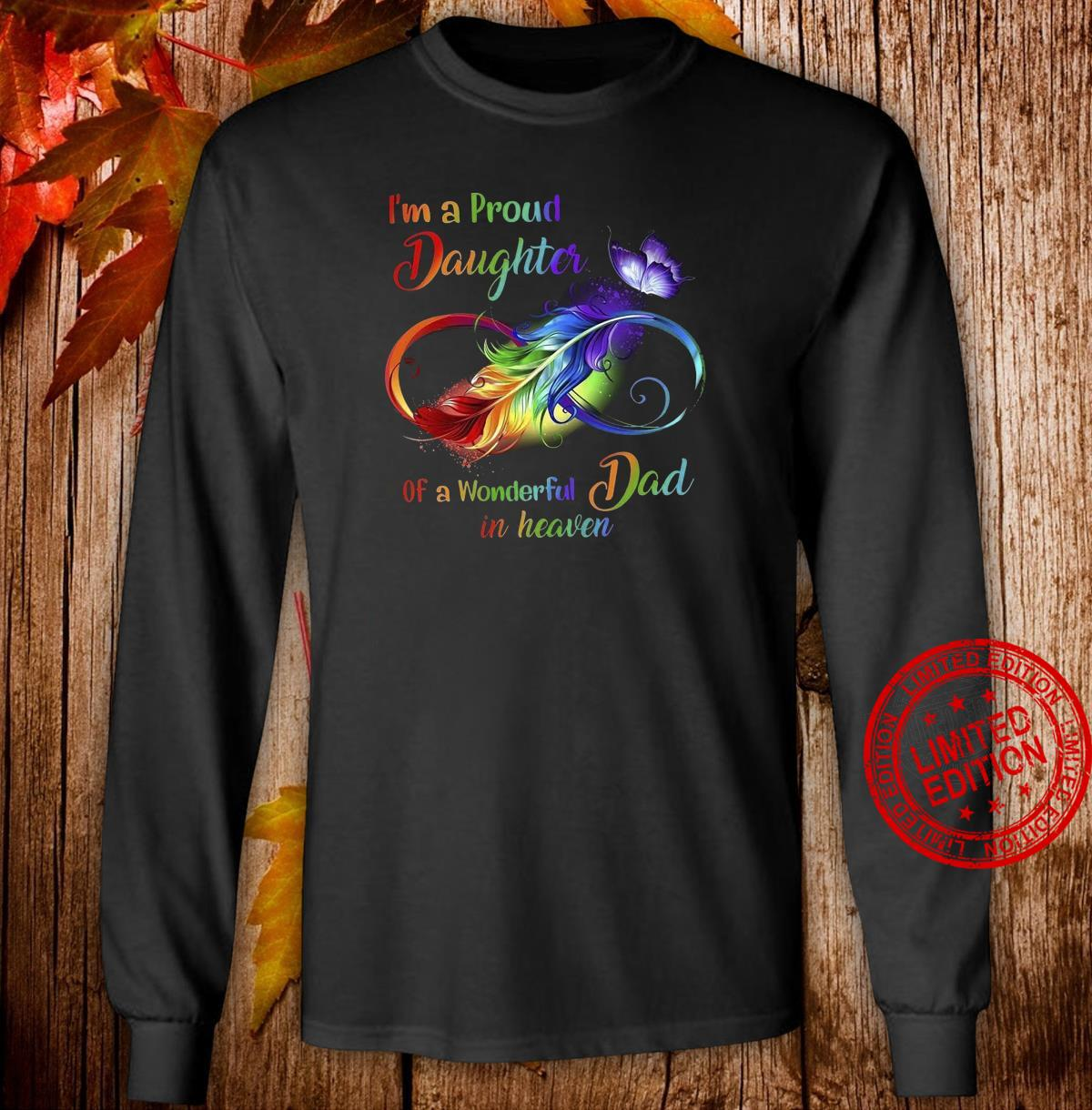 I'm Pround Daughter Of A Wonderful Dad In Heaven Shirt long sleeved
