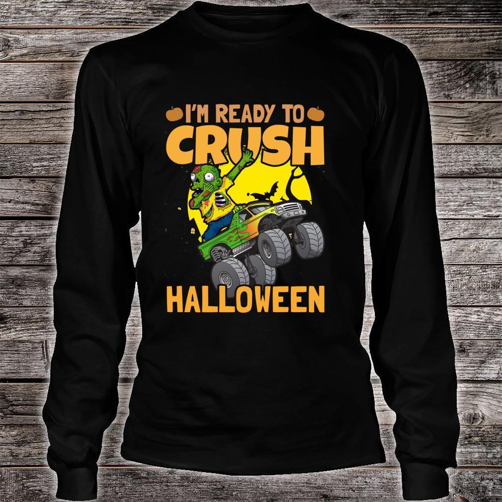 I'm Ready To Crush Halloween Monster Truck Shirt long sleeved