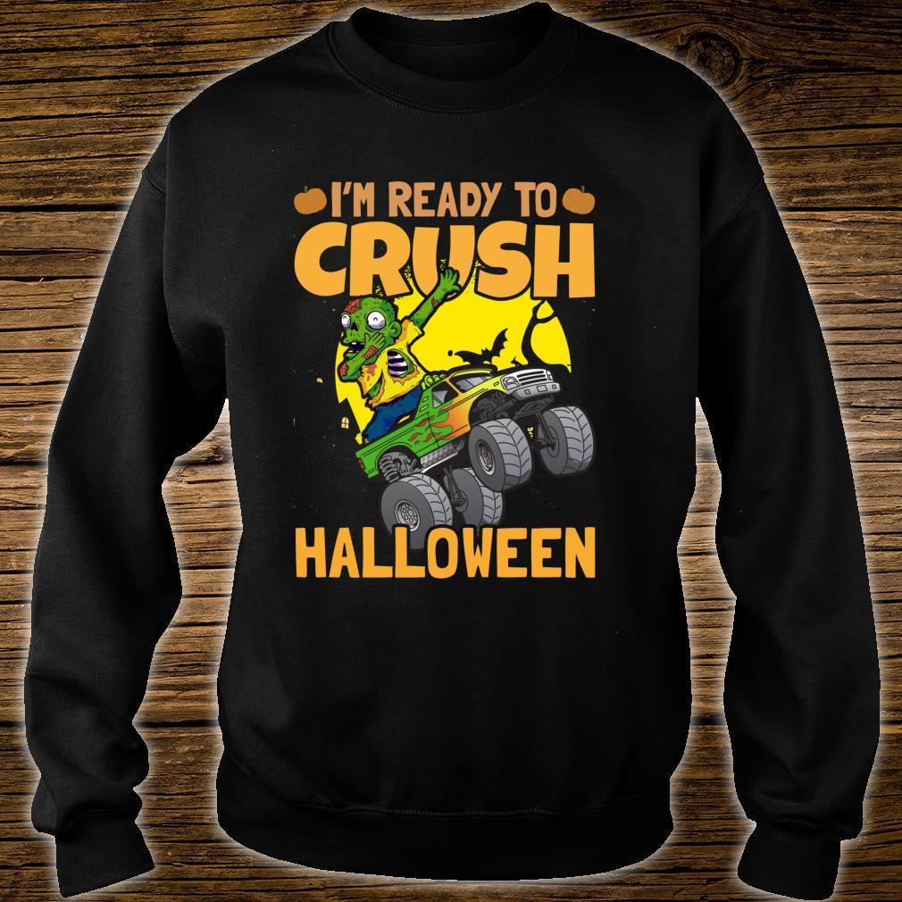 I'm Ready To Crush Halloween Monster Truck Shirt sweater