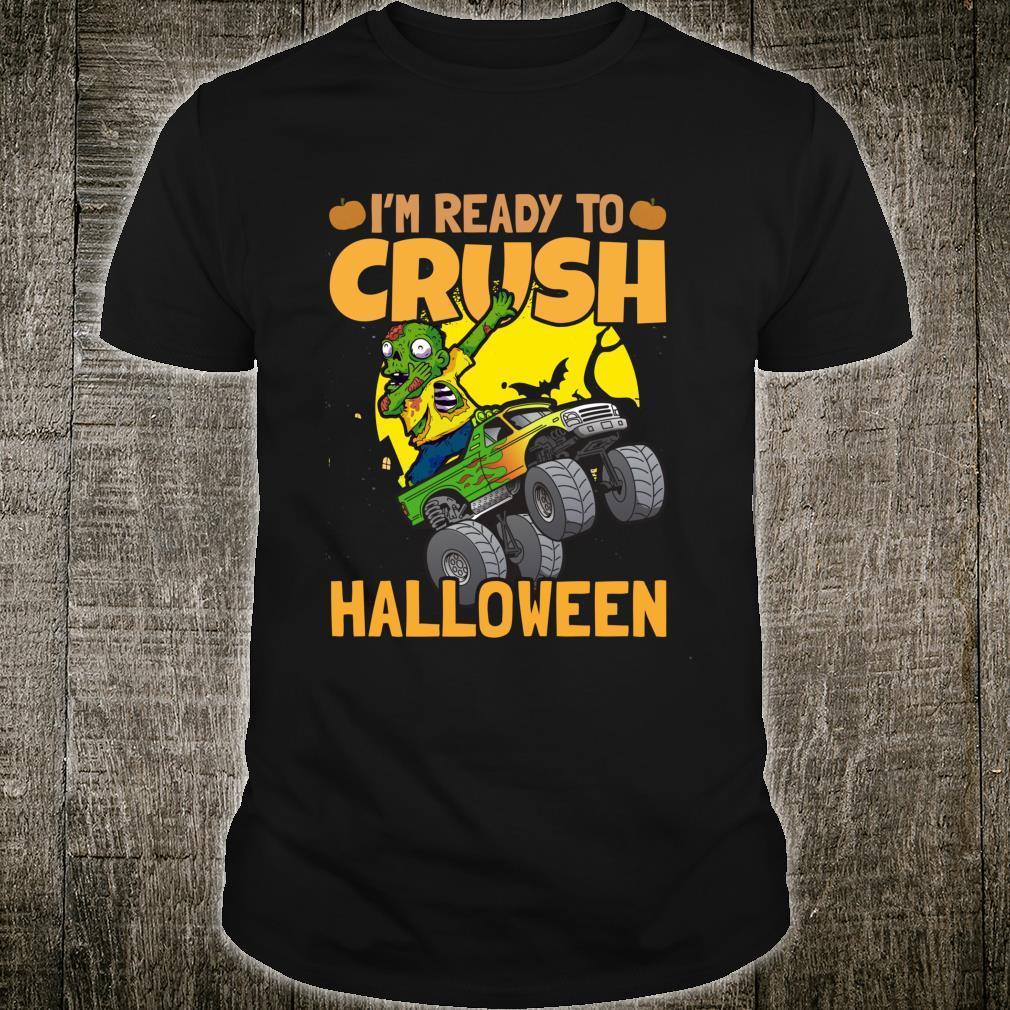 I'm Ready To Crush Halloween Monster Truck Shirt