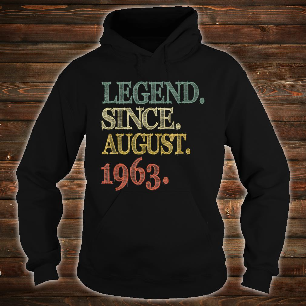 Legend Since August 1963 56th Birthday 56 Years Old Shirt hoodie