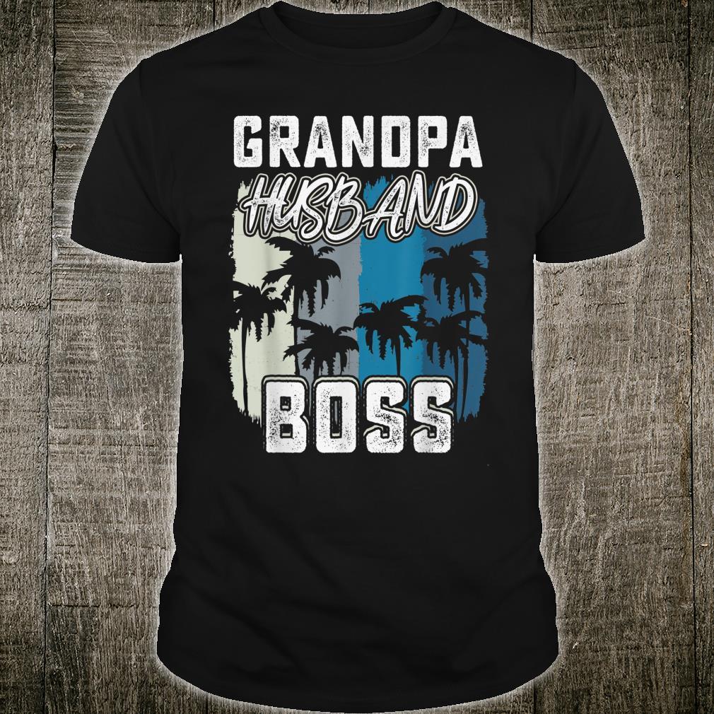 Mens Grandpa Husband Boss saying Father day 2019 shirt