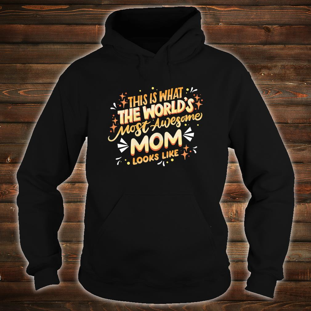 Mom Quote Most Awesome Mom Cute Mother's Day Shirt hoodie