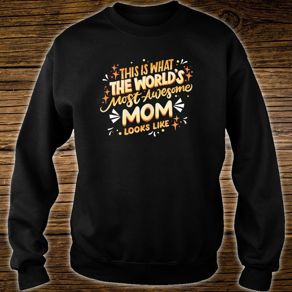 Mom Quote Most Awesome Mom Cute Mother's Day Shirt sweater