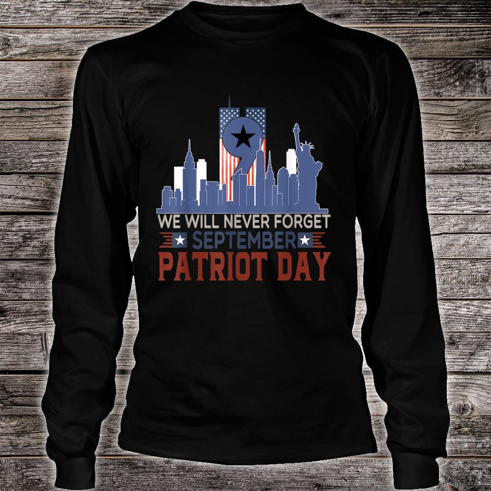 Never Forget 911 Anniversary Patriot Day 2021 Shirt long sleeved