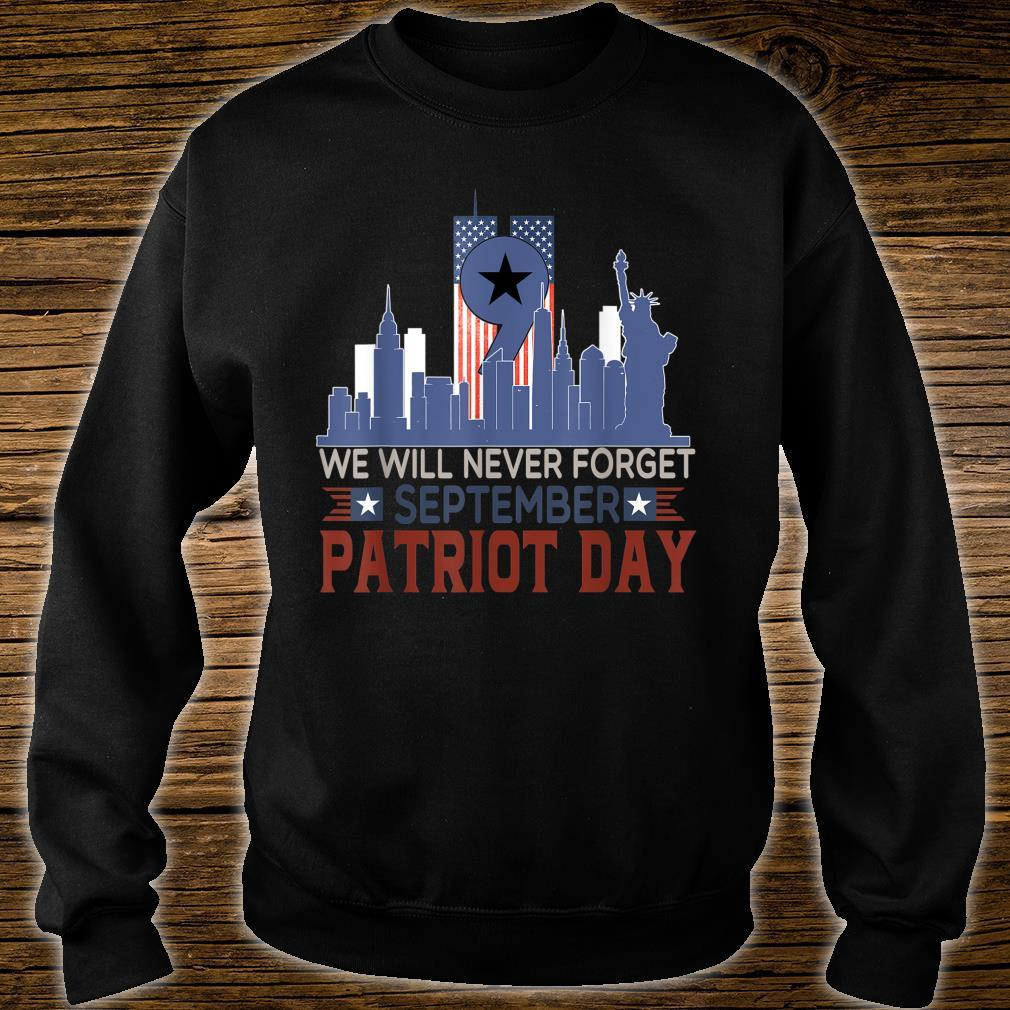 Never Forget 911 Anniversary Patriot Day 2021 Shirt sweater