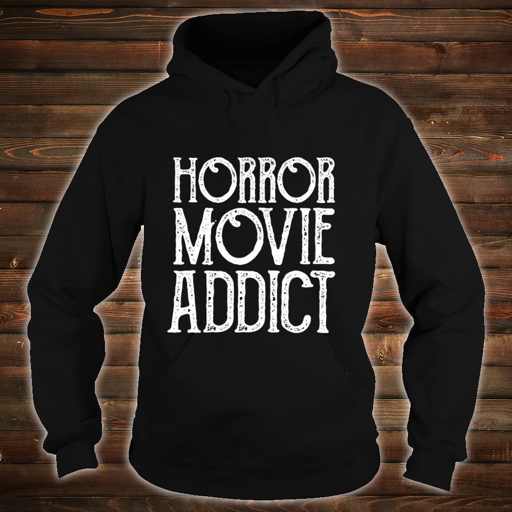 Old Horror Movie Addict Halloween Shirt hoodie