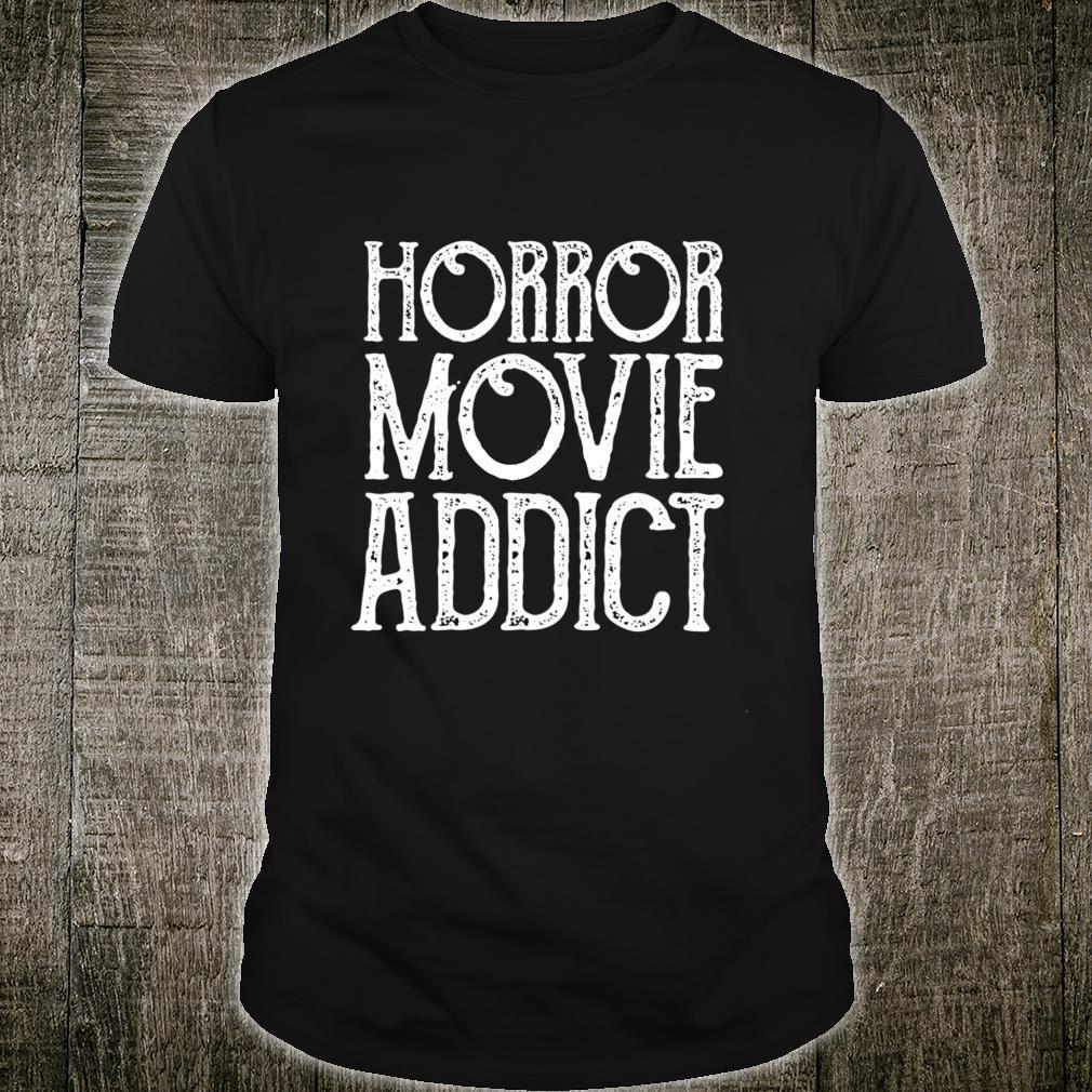 Old Horror Movie Addict Halloween Shirt