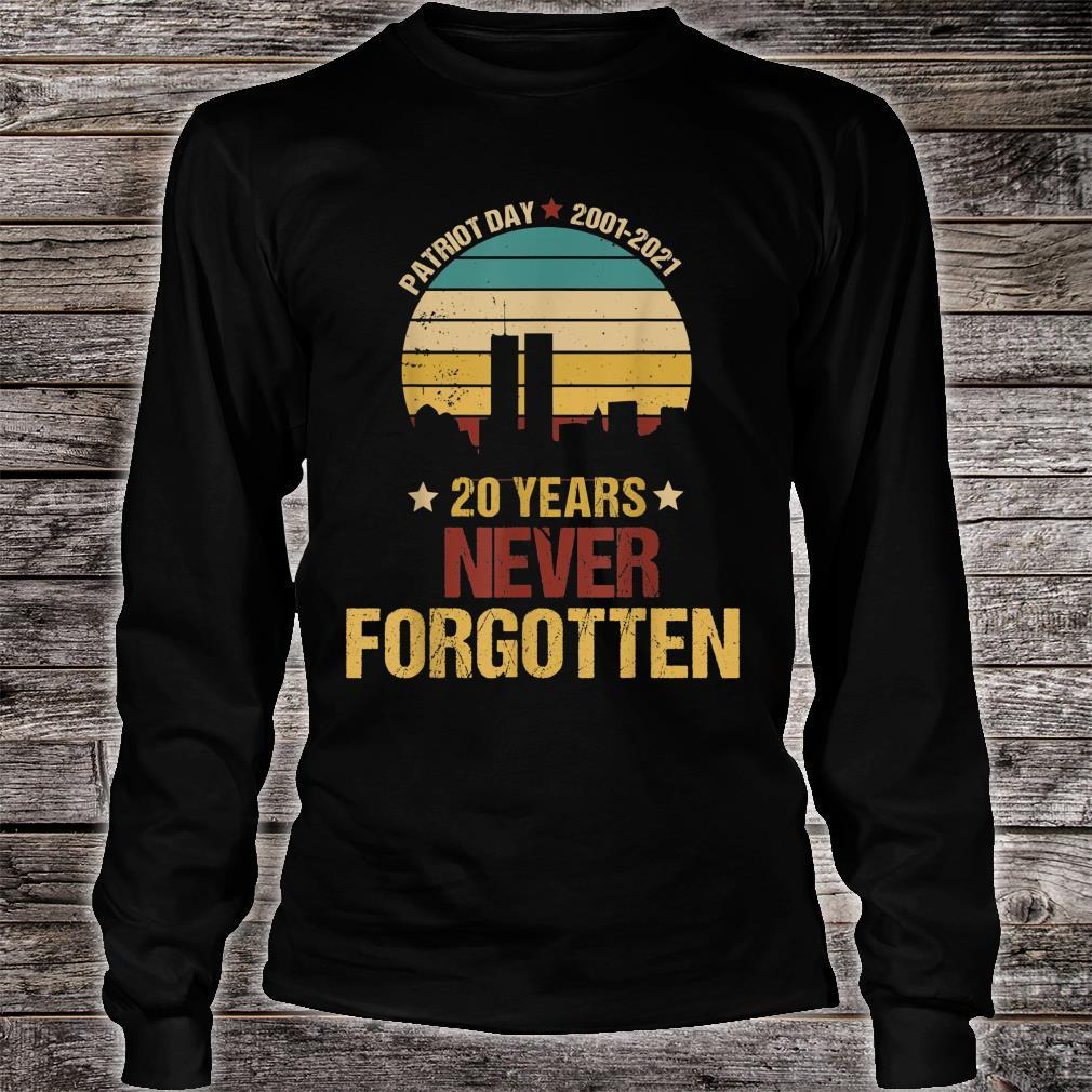 Patriot Day 20th Anniversary Never Forgotten Shirt long sleeved