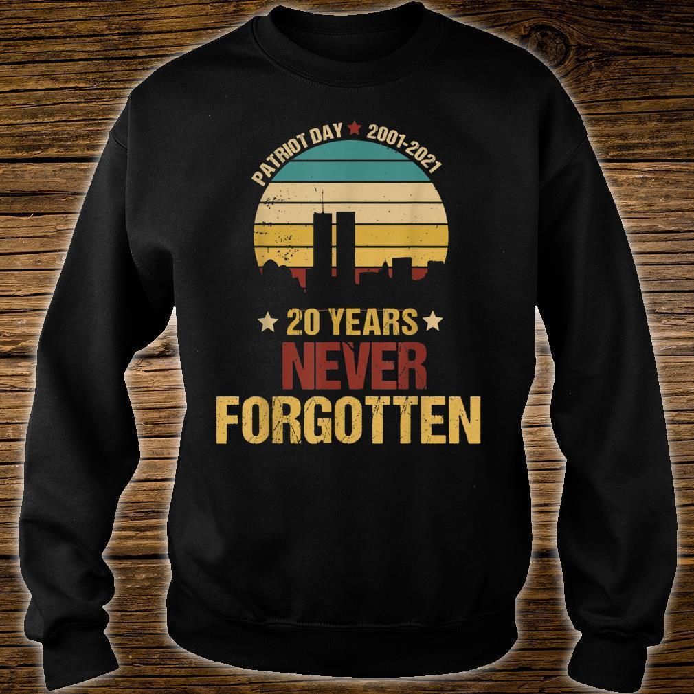 Patriot Day 20th Anniversary Never Forgotten Shirt sweater
