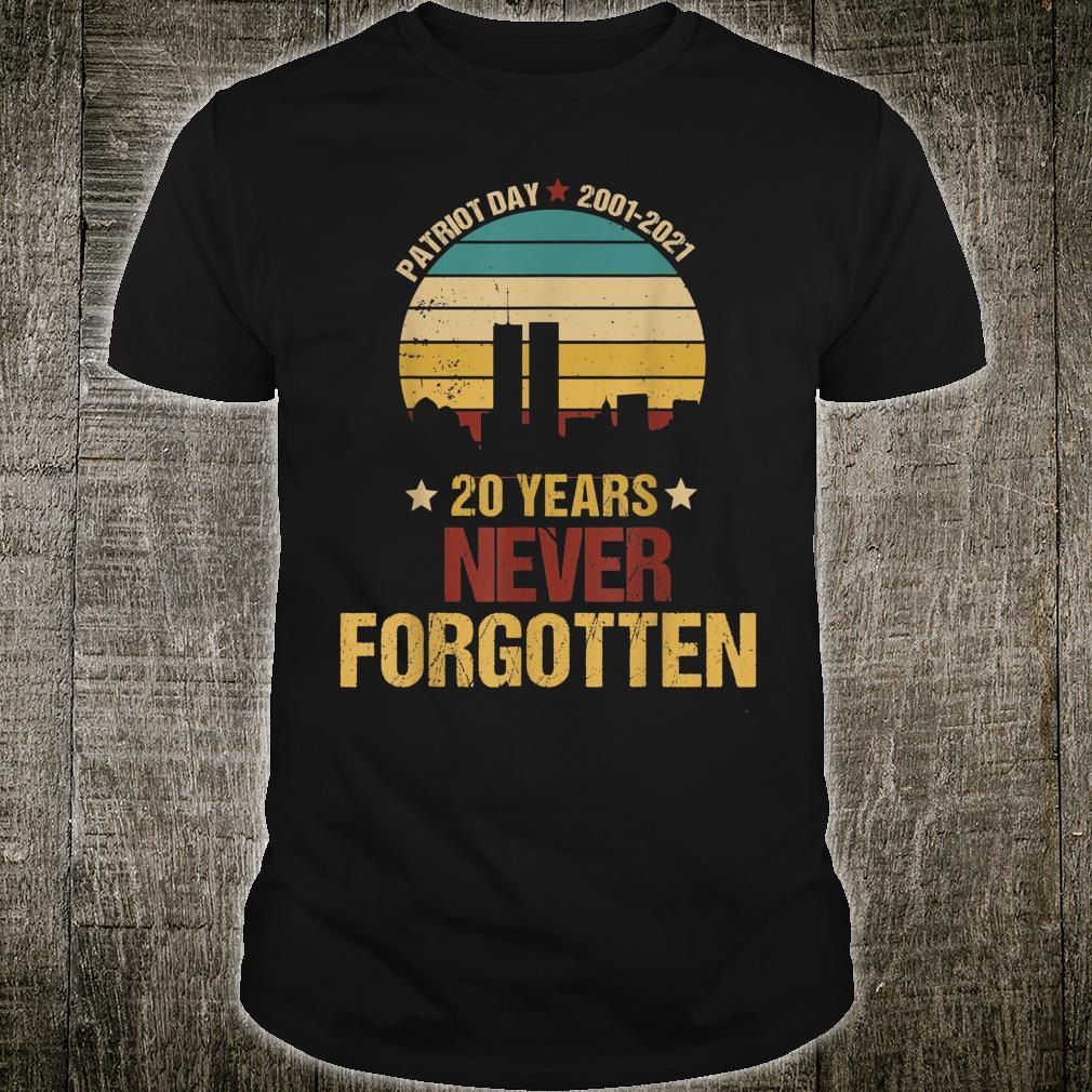 Patriot Day 20th Anniversary Never Forgotten Shirt