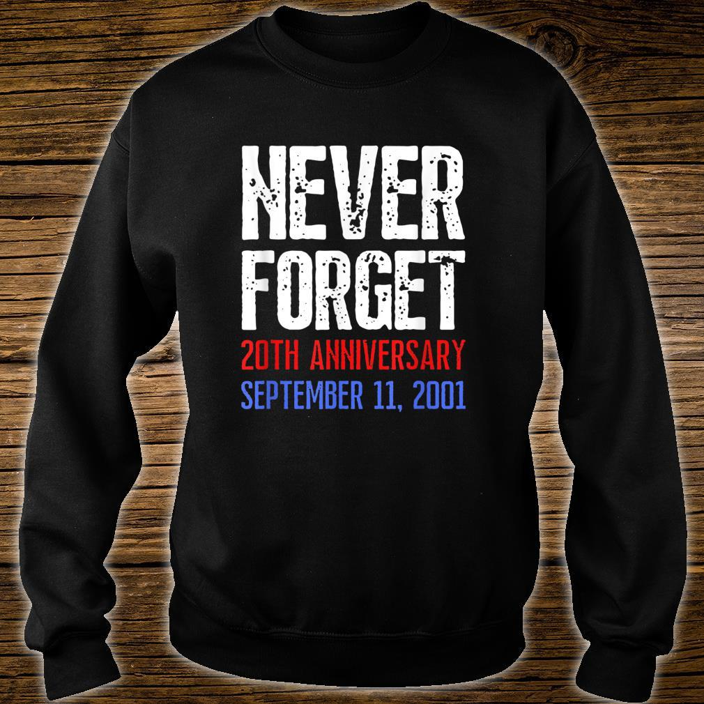 Patriot Day Never Forget 911 Distressed Shirt sweater