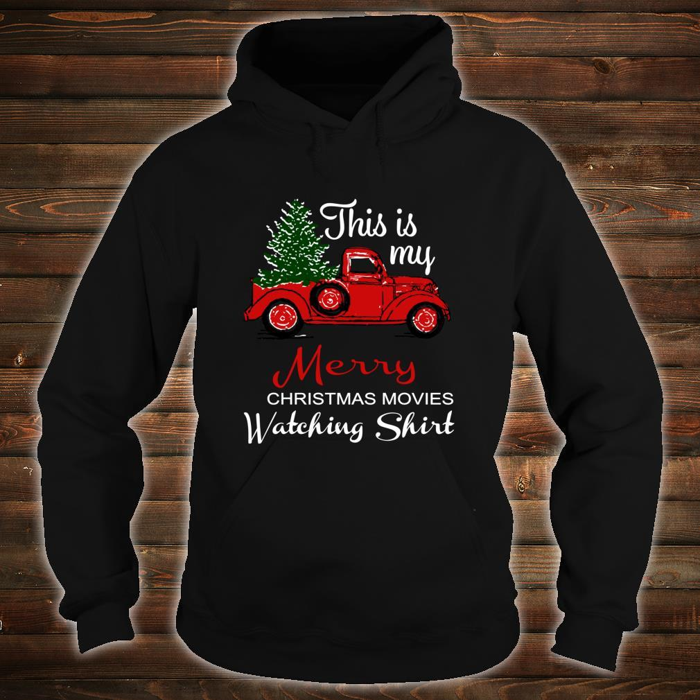 This Is My Merry Christmas Movie Watching Shirt hoodie