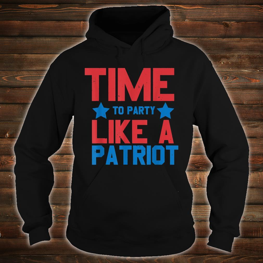 Time To Party Like A Patriot 4th of July Independence Day Shirt hoodie