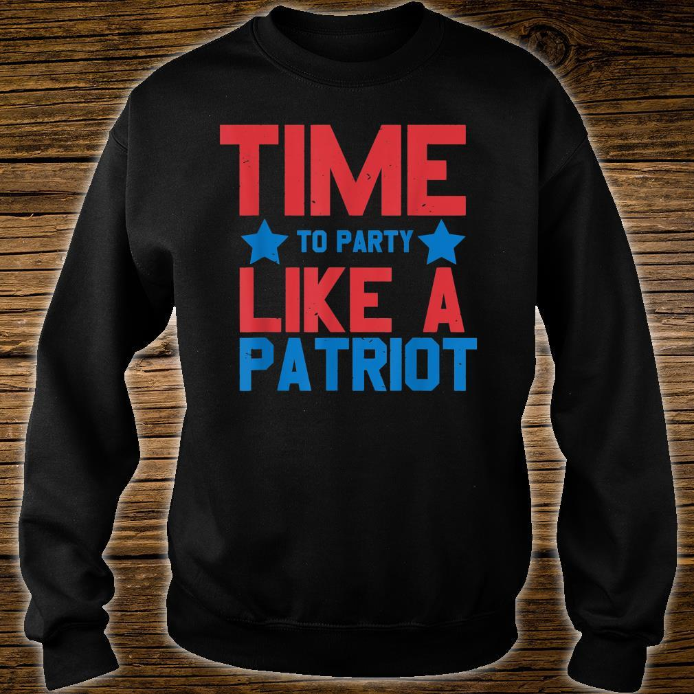 Time To Party Like A Patriot 4th of July Independence Day Shirt sweater